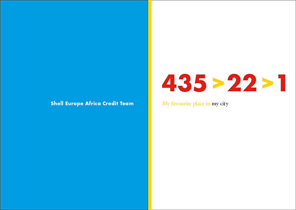 Title-page from 'Project 435>22>1: My favourite place in my city' - A project for and by the Shell Europe Africa Credit Team - Privately published in 2013 by Shell Downstream Services International B.V. The Netherlands - Project concept, coordination & graphic design: Erik Cox