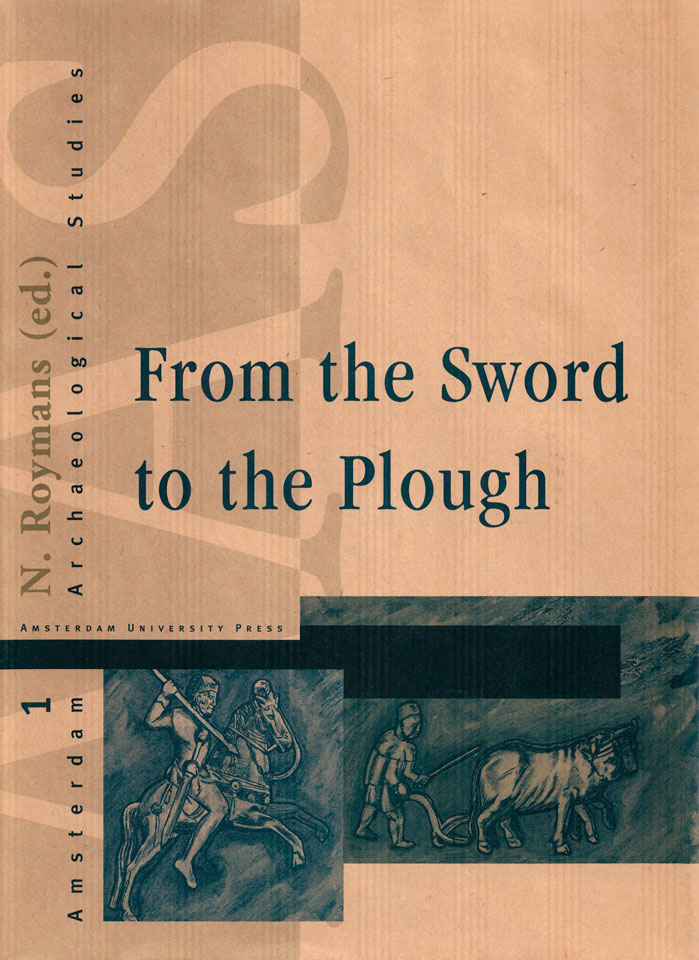 'From the Sword to the Plough' - N. Roymans (ed.) - Published by Amsterdam University Press - ISBN 9053562370 - Amsterdam Archaeological Studies 1 - Book jacket design: Erik Cox