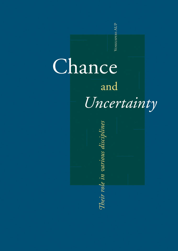 'Chance and Uncertainty - Their role in various disciplines' - Published by Vossiuspers AUP - ISBN 9056290053 - Book cover design: Erik Cox