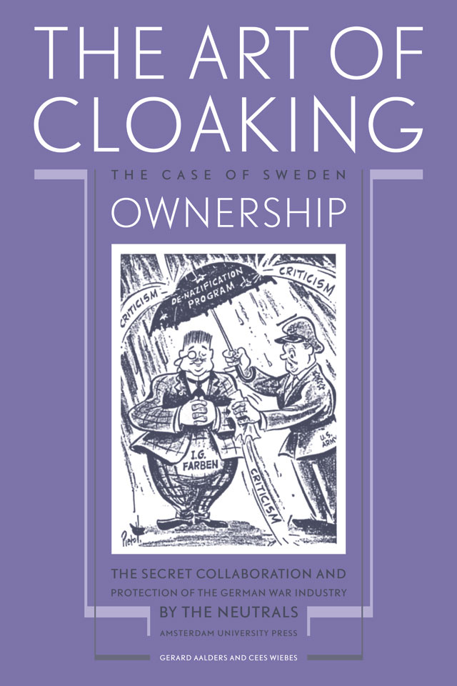 Gerard Aalders and Cees Wiebes: 'The Art of Cloaking Ownership - The secret collaboration and protection of the German war industry by the neutrals - The case of Sweden' - Published by Amsterdam University Press - ISBN 905356179X - Book cover design: Erik Cox