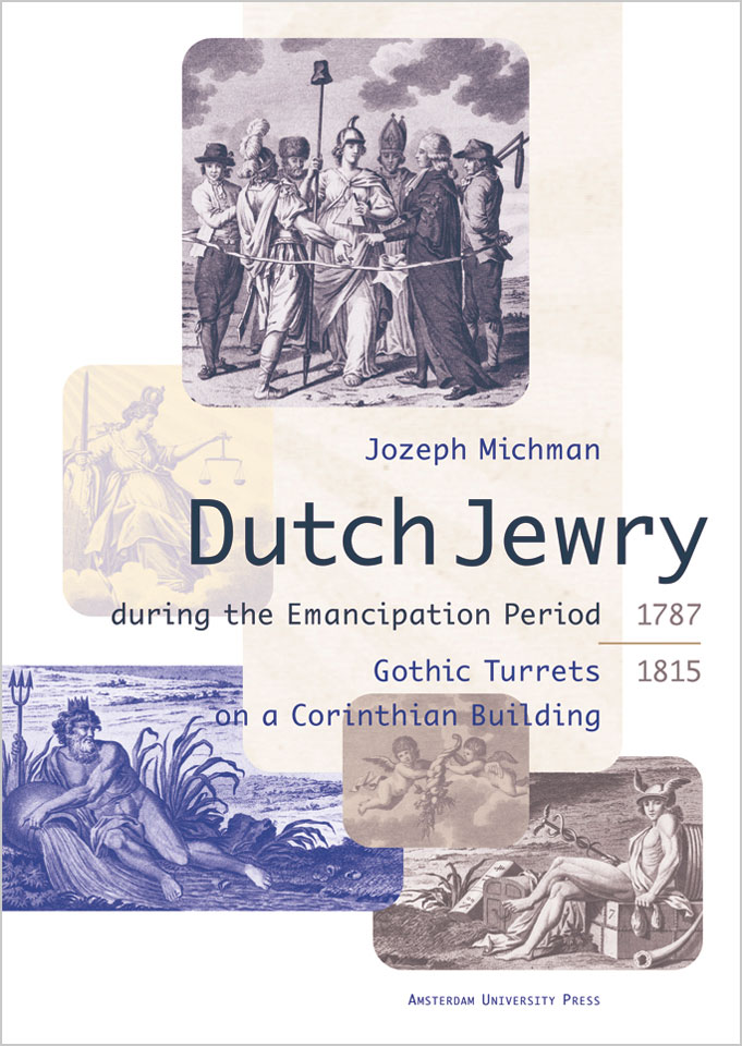 'Dutch Jewry during the Emancipation Period (1787 - 1815) - Gothic Turrets on a Corinthian Building' - Published by Amsterdam University Press - ISBN 9053560904 - Book cover design: Erik Cox