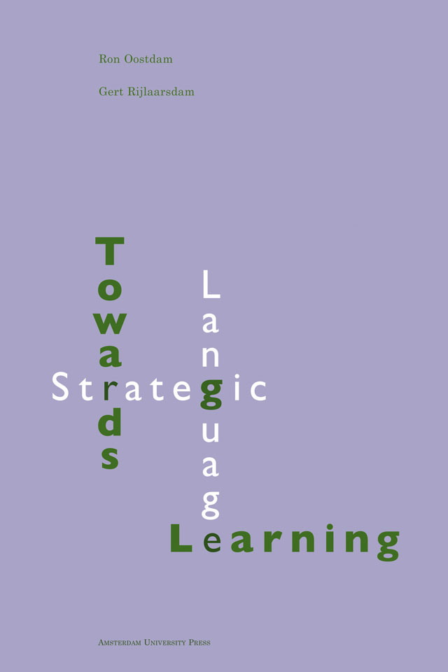 Ron Oostdam & Gert Rijlaarsdam: 'Towards Strategic Language Learning' - Published by Amsterdam University Press - ISBN 9053561560 - Book cover design: Erik Cox