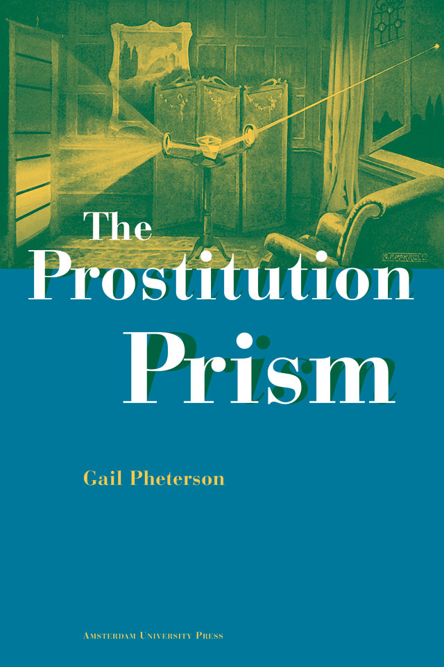 Gail Pheterson: 'The Prostitution Prism' - Published by Amsterdam University Press - ISBN 9053561765 - Book cover design: Erik Cox