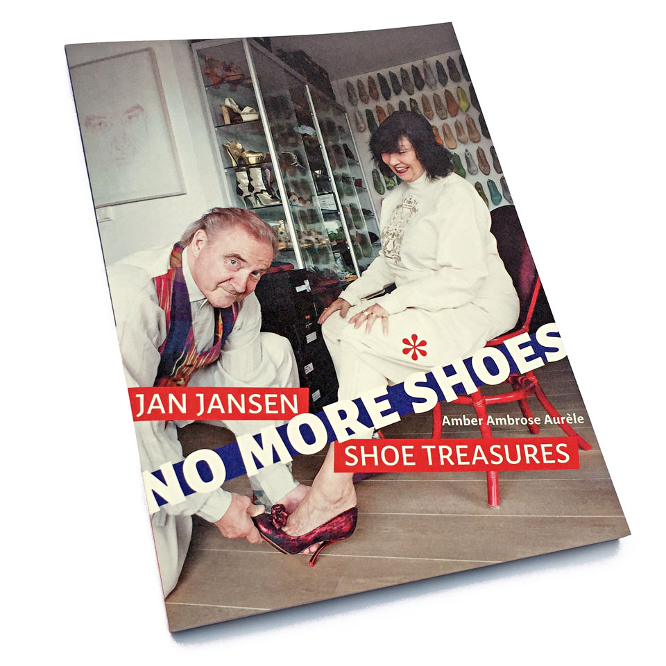 Amber Ambrose Aurèle: 'No More Shoes: Jan Jansen Shoe Treasures' - Published by Virtual Shoe Museum (2017) - ISBN 978-9082773002 - Photo: Charlotte Visser - Book cover design: Erik Cox