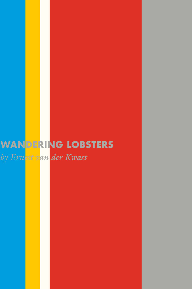 Ernest van der Kwast: Wandering Lobsters - Book cover and interior design: Erik Cox
